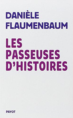PASSEUSES D'HISTOIRES (LES): FLAUMENBAUM DANI�LE