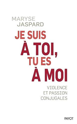9782228913096: Je suis à toi, tu es à moi : Violence et passion conjugale