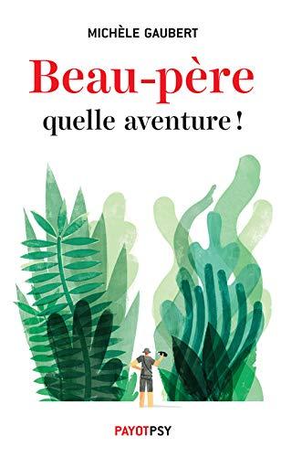 BEAU-PÈRE, QUELLE AVENTURE !: GAUBERT MICH�LE