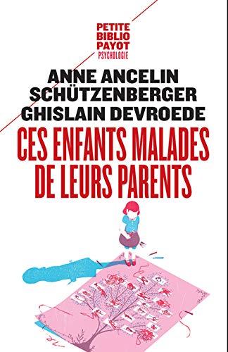 CES ENFANTS MALADES DE LEURS PARENTS: ANCELIN SCH NED 2015