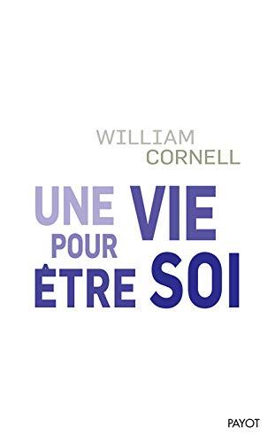 UNE VIE POUR ÊTRE SOI: CORNELL WILLIAM