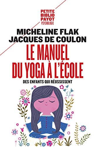 9782228914475: Le manuel du yoga à l'école : Des enfants qui réussissent