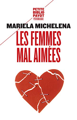 FEMMES MAL AIMEES -LES-: MICHELENA M NED 2016