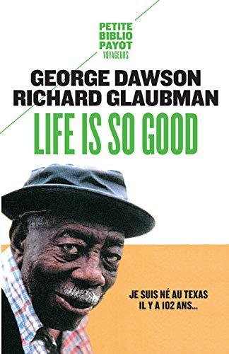 LIFE IS SO GOOD N.É.: DAWSON GEORGE