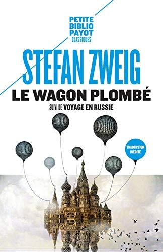 Le wagon plombé : Suivi de Voyage: Stefan Zweig