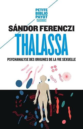 9782228921268: Thalassa : Psychanalyse des origines de la vie sexuelle précédé de Masculin et féminin