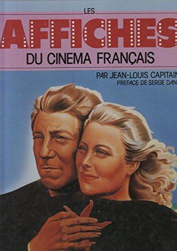 Les affiches du cinema Francais. Preface de: CAPITAINE, JEAN-LOUIS