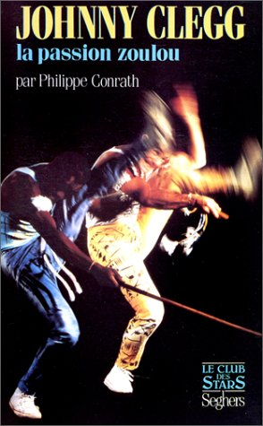 9782232101397: Johnny Clegg: La passion zoulou (French Edition)
