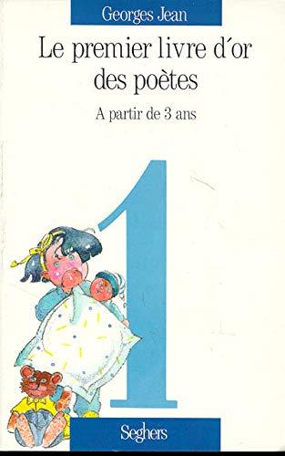 Premier livre d or des poetes t1: Georges Jean