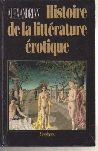 Histoire de la litterature erotique (French Edition): Alexandrian, Sarane