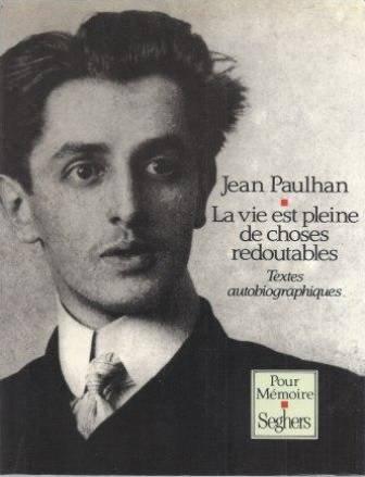 La vie est pleine de choses redoutables: Textes autobiographiques (Pour memoire) (French Edition) (2232102661) by Paulhan, Jean