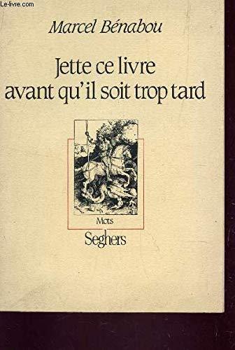 Jette ce livre avant qu'il soit trop tard (Mots / Seghers): (French Edition) (2232102963) by Bernabou, Marcel