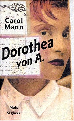 Dorothea von A: Roman (Mots) (French Edition) (223210365X) by Mann, Carol