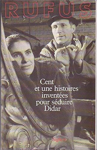 Cent et une histoires inventées pour séduire Didar.