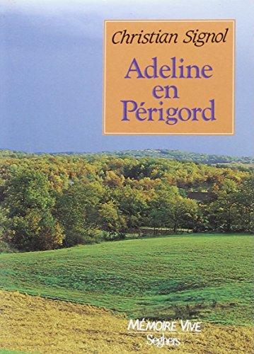 9782232104251: Adeline en Périgord : Récit (Mémoire vive)