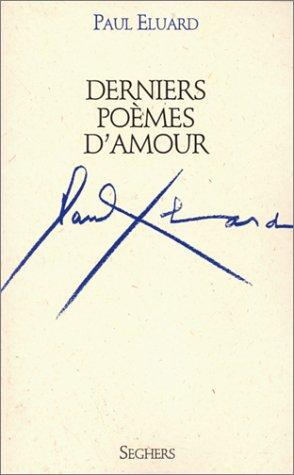 Derniers Poèmes Damour De Eluard Paul Seghers
