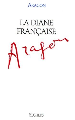 La Diane Francaise (French Edition) Aragon