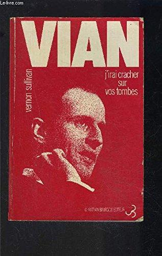 9782232114991: J'Irai Cracher Sur Vos Tombes