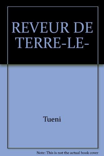 Le Rêveur de terre (French Edition) (9782232115554) by Nadia Tueni