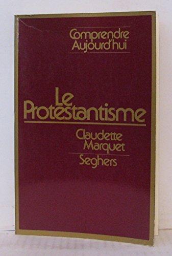 Le protestantisme.: MARQUET, CLAUDETTE.