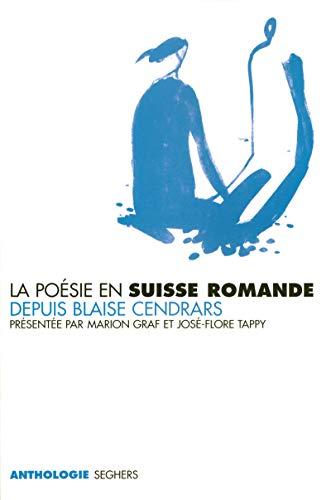 La poésie en suisse romande depuis Blaise Cendrars (9782232122590) by Jose-Flore Tappy Marion Graf