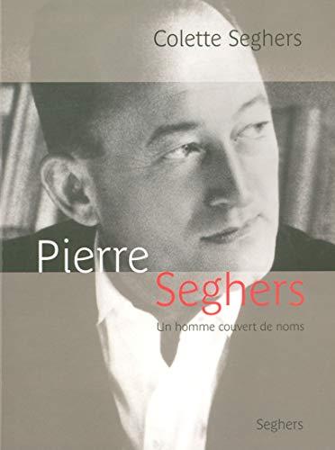 9782232122880: Pierre Seghers, un homme couvert de noms - NE
