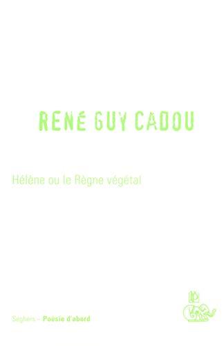 Hélène ou le Règne végétal (1CD audio): Cadou, Ren? Guy