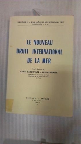 Le Nouveau droit international de la mer: BARDONNET, Daniel,VIRALLY, Mic