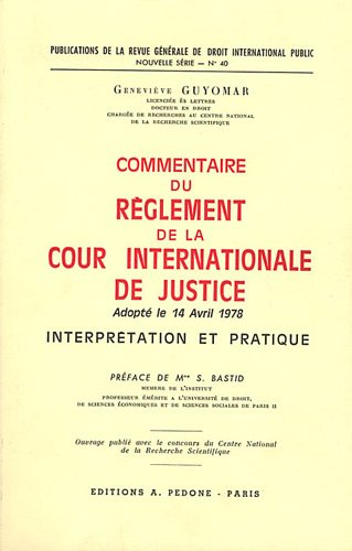 Commentaire du règlement de la Cour internationale de justice : A: GUYOMAR, Geneviève