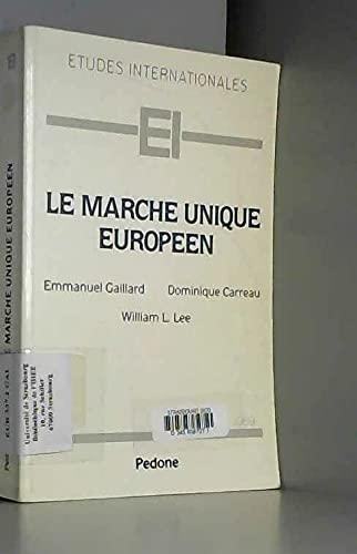 Le marché unique européen (Etudes internationales) (French Edition) (2233002016) by Emmanuel Gaillard