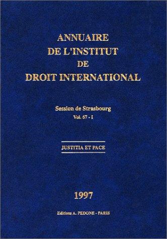 Annuaire Institut Droit Internat Vol 67.I Session de Strasbourg: Collectif