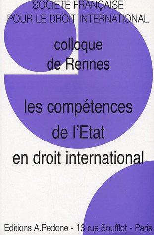 Competences de l'etat en droit international (Colloque de Rennes): Societe Francaise Droit ...
