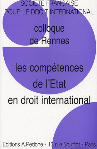 9782233004932: Les comp�tences de l'Etat en droit international : Colloque de Rennes SFDI