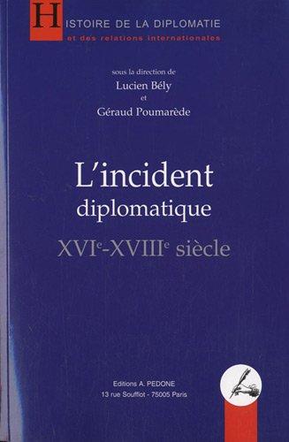 9782233005922: L'incident diplomatique (XVIe-XVIIIe si�cle)