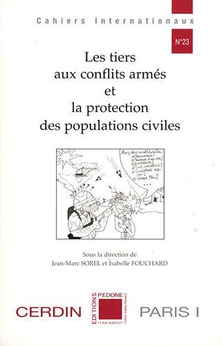 9782233006042: Les tiers aux conflits armés et la protection des populations civiles