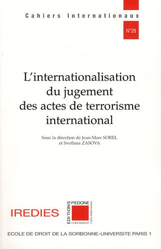 9782233006226: L'internationalisation du jugement des actes de terrorisme international