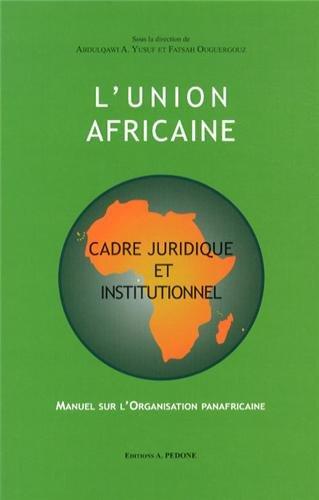 9782233006752 L Union Africaine Cadre Juridique Et Institutionnel Manuel Sur L Organisation Panafricaine Abebooks Abdulqawi A Yusuf 2233006755