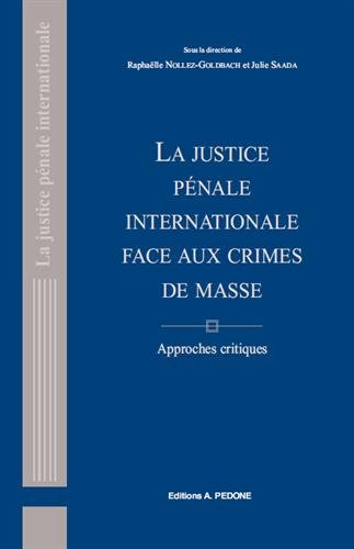 9782233007230: La justice pénale internationale face aux crimes de masse : Approches critiques