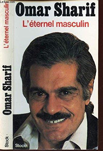 L'éternel masculin (French Edition) (9782234000605) by Omar Sharif