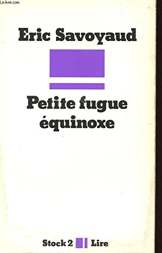9782234001565: Petite fugue equinoxe (Stock 2 : Lire) (French Edition)