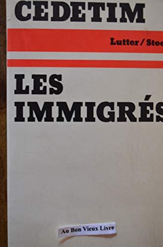 9782234001923: Les immigres: Contribution a l'histoire politique de l'immigration en France (Lutter) (French Edition)