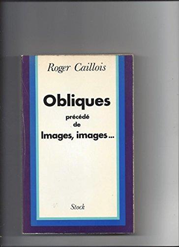 9782234002142: Obliques précéde de Images, images (Le Monde ouvert) (French Edition)