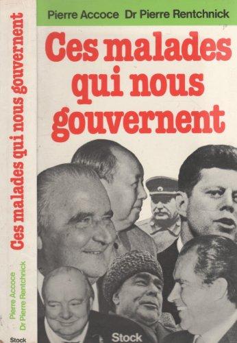 Ces malades qui nous gouvernent (French Edition): Pierre Accoce