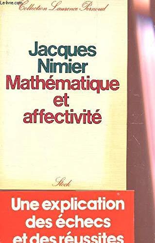 9782234005341: Mathématique et affectivité: Une explication des échecs et des réussites (Collection Laurence Pernoud) (French Edition)