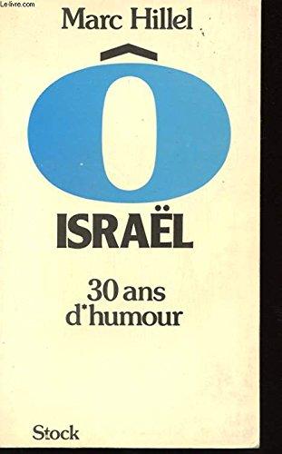 9782234008267: Ô Israël: Trente ans d'humour (French Edition)