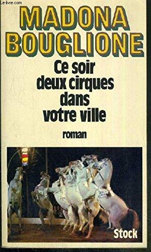 Ce soir deux cirques dans votre ville: Bouglione, Madona