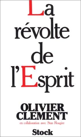 La re¿volte de l'Esprit: Repe¿res pour la: Olivier Cle¿ment