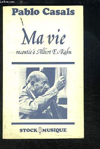 Ma vie racontée Ã: Albert E Kahn (2234010756) by Albert Eugene Kahn, Jean-Bernard Blandenier Pablo Casals
