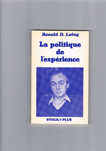 9782234011335: La politique de l'expérience: essai sur l'alienation (et) l'oiseau de paradis