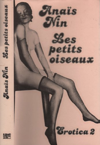 Erotica. 2. Les Petits oiseaux [Paperback] [Jan: Anaàs Nin